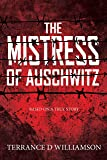The Mistress of Auschwitz (English Edition)