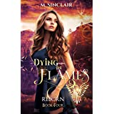 Dying In Flames (Reborn Book 4)