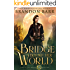 Bridge Beyond Her World (Song of the Worlds Book 2)
