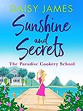 Sunshine & Secrets: The perfect romantic comedy of 2018 (Paradise Cookery School)