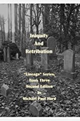 Iniquity and Retribution: Lineage Series: Book Three Kindle Edition