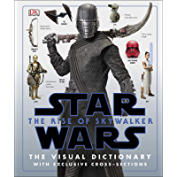 Star Wars The Rise of Skywalker The Visual Dictionary: With Exclusive Cross-Sections (Star Wars the Rise of Skywalkr) (English Edition)