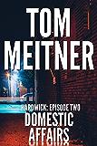 Domestic Affairs (Hardwick: Episode 2) (The Hardwick Series)