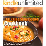The Paleo Slow Cooker Cookbook: 40 Easy To Prepare Paleo Recipes For Your Slow Cooker (Paleo Series)