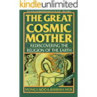 The Great Cosmic Mother: Rediscovering the Religion of the Earth