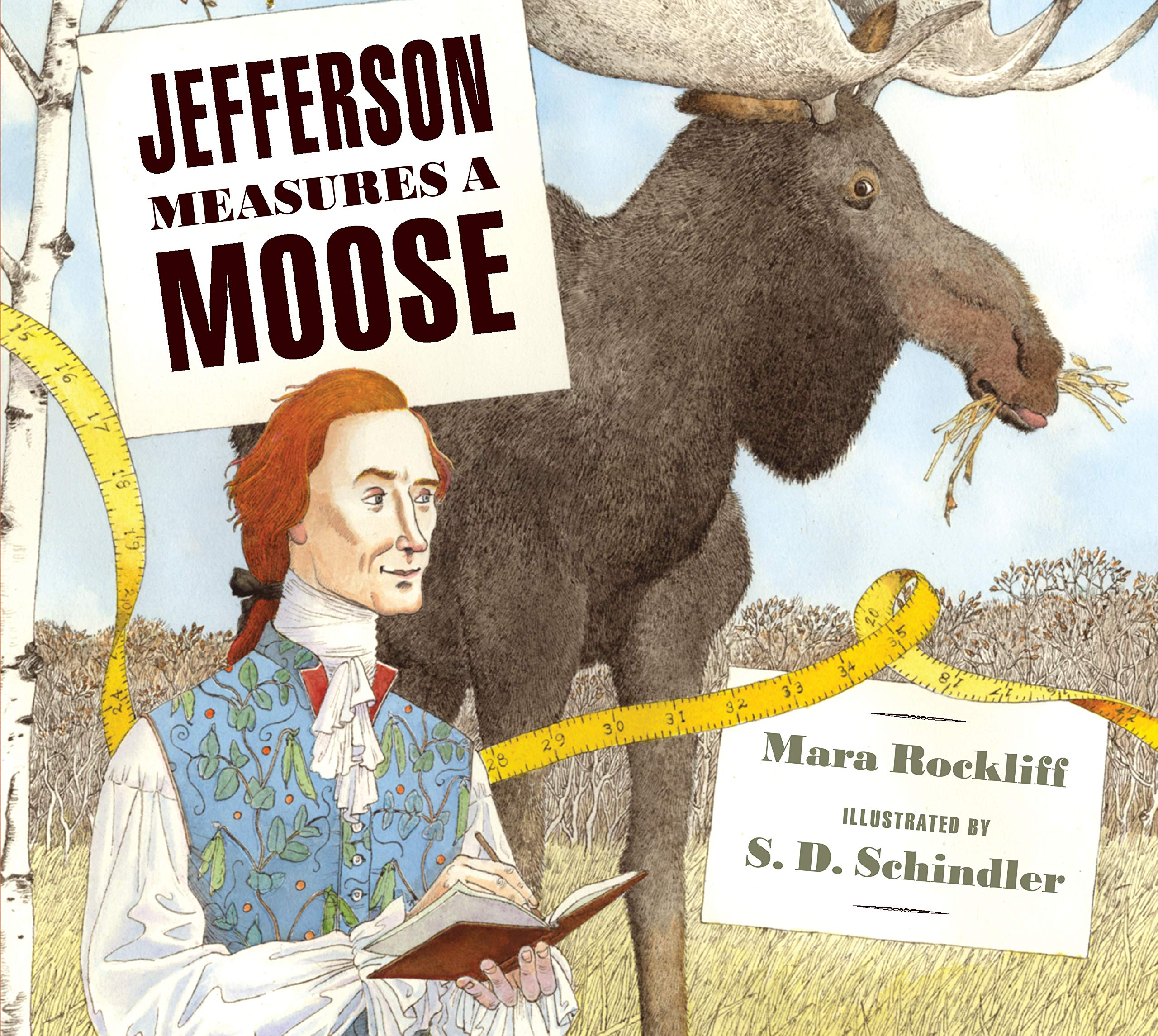 Jefferson Measures a Moose: Mara Rockliff, S. D. Schindler ...