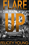 Flare-up: a tense, taut mystery (A Cam Fraser mystery)