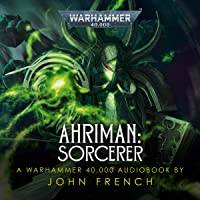 Ahriman: Sorcerer: Ahriman: Warhammer 40,000, Book 2