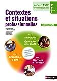 Contextes et situations professionnelles - 2e/1re/Tle Bac Pro ASSP