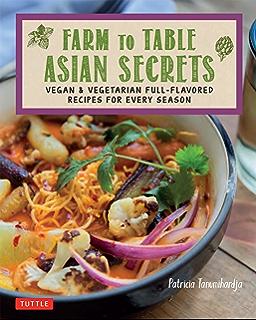 Vegetarian thai food vegetarian thai recipes and vegan thai recipes farm to table asian secrets vegan vegetarian full flavored recipes for every season forumfinder Gallery