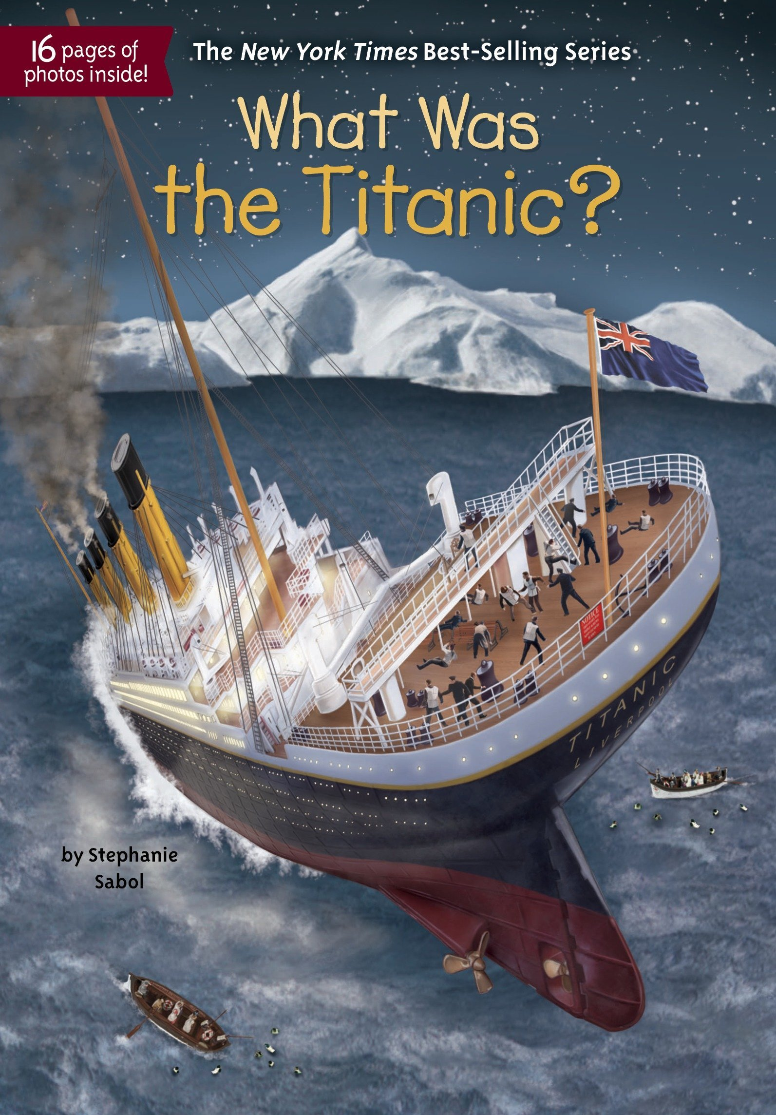 What Was the Titanic? Paperback – March 6, 2018 Stephanie Sabol Who HQ Gregory Copeland Penguin Workshop