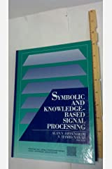 Symbolic and Knowledge-Based Signal Processing (Prentice-hall Signal Processing Series) Hardcover