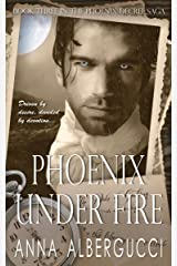 Phoenix Under Fire: Book Three in The Phoenix Decree Saga Kindle Edition