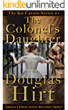 The Colonel's Daughter - Kit Carson Series (The Kit Carson Series Book 1)