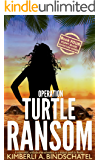 Operation Turtle Ransom: A suspenseful, wild-ride-of-an-adventure on a tropical beach in Mexico (Poppy McVie Mysteries Book 4)