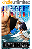 Just For Tonight: A friends-to-lovers gay romance