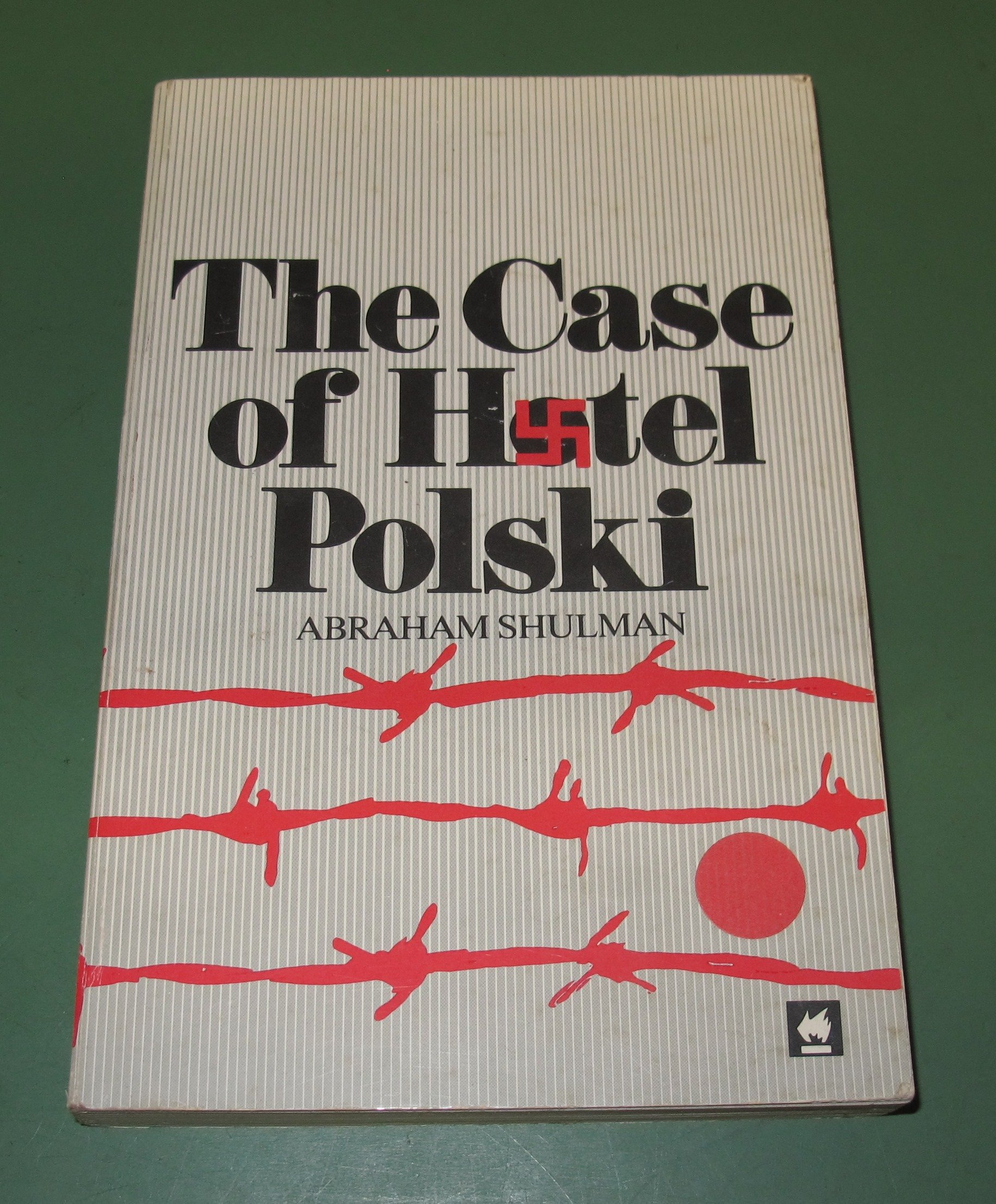 Case of Hotel Polski: An Account of One of the Most Enigmatic Episodes of World War II
