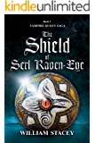 The Shield of Serl Raven-Eye (The Vampire Queen Saga Book 2)