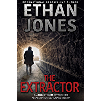 The Extractor - A Jack Storm Spy Thriller: Assassination Espionage Mission