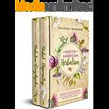 Native American Herbalism: 2 BOOKS IN 1. Herbalism Encyclopedia & Herbal Remedies and Recipes. The Forgotten Secrets of…
