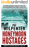Honeymoon Hostages: Romantic Suspense Medical Thriller