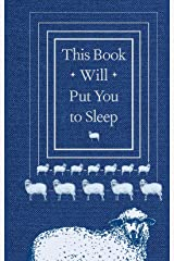 This Book Will Put You to Sleep: (Books to Help Sleep, Gifts for Insomniacs) Kindle Edition