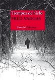 Tiempos de hielo (Nuevos Tiempos) (Spanish Edition)