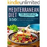 The Complete Mediterranean Diet Cookbook: 550 Quick & Easy Mediterranean Diet Recipes For Beginners