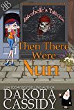 Then There Were Nun (Nun of Your Business Mysteries Book 1)