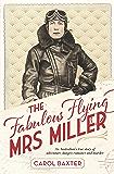 The Fabulous Flying Mrs Miller: An Australian's true story of adventure, danger, romance and murder