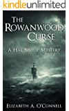 The Rowanwood Curse (Hal Bishop Mysteries Book 1) (English Edition)