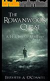 The Rowanwood Curse (Hal Bishop Mysteries Book 1)