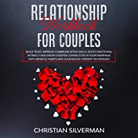 Relationship Workbook for Couples: Build Trust, Improve Communication Skills, Boost Emotional Intimacy and Grow a Deeper Connection in Your Marriage ... Habits And Counseling Therapy Techniques