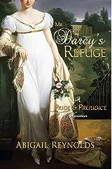 Mr. Darcy's Refuge: A Pride & Prejudice Variation Kindle Edition