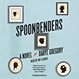 Spoonbenders: A Novel