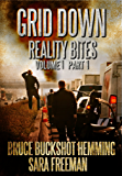 Grid Down Reality Bites: Voume 1 Part 1
