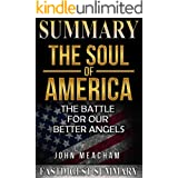 Summary | The Soul of America: by Jon Meacham - The Battle for Our Better Angels (The Soul of America: The Battle for Our Bet