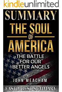 Amazon Com Summary Of The Soul Of America The Battle For Our Better Angels By Jon Meacham Ebook Concise Reading Kindle Store