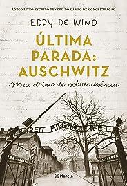A última parada: Auschwitz: Meu diário de sobrevivência