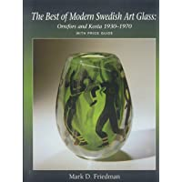 The Best of Modern Swedish Art Glass: Orrefors and Kosta 1930-1970: With Price Guide