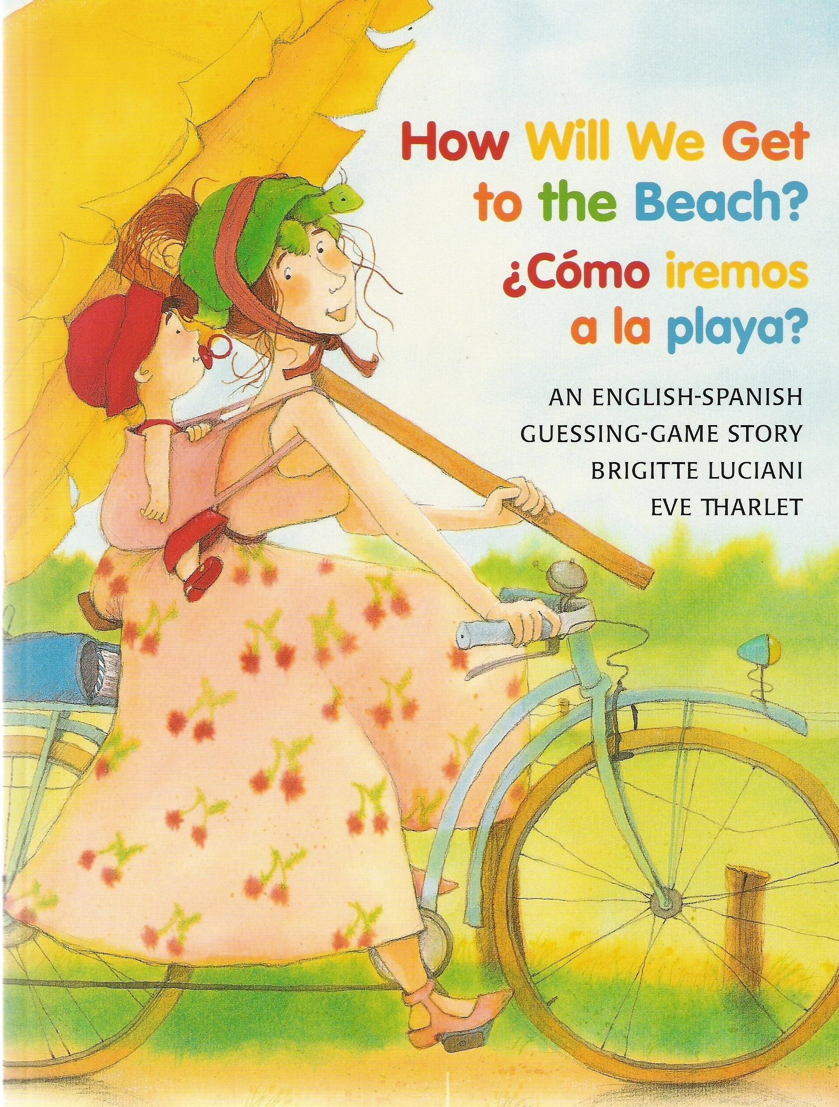 How Will We Get to the Beach / Como iremos a la playa (Bilingual) (English and Spanish Edition) pdf epub