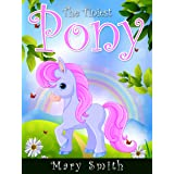 The Tiniest Pony: Cute Fairy Tale Bedtime Story for Kids About Belief and Persistence (Sunshine Reading Book 5)
