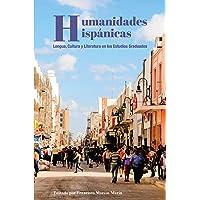 Humanidades Hispánicas: Lengua, Cultura y Literatura en los