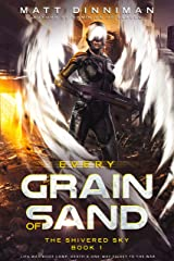 Every Grain of Sand: The Shivered Sky - Book 1 Kindle Edition