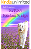 Jack McAfghan: Return from Rainbow Bridge: An Afterlife Story of Loss, Love and Renewal (Jack McAfghan Pet Loss Trilogy…