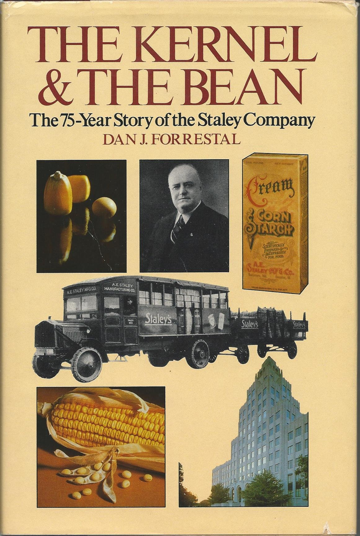 Decatur IL Soybean Corn 1982 Book THE KERNEL /& THE BEAN BIOGRAPHY AE Staley Co
