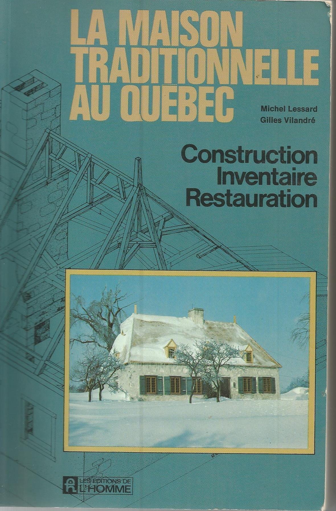 La Maison Traditionnelle Au Quebec Michel Lessard