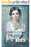 An Unwelcome Proposal: A Regency Romance (A Forbidden Love Novella Series Book 4)