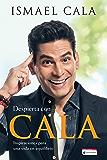 Despierta con Cala: Inspiraciones para una vida en equilibrio (Spanish Edition)