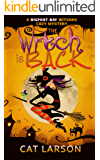 The Witch is Back: A Bigfoot Bay Witches Paranormal Cozy Mystery Book 5
